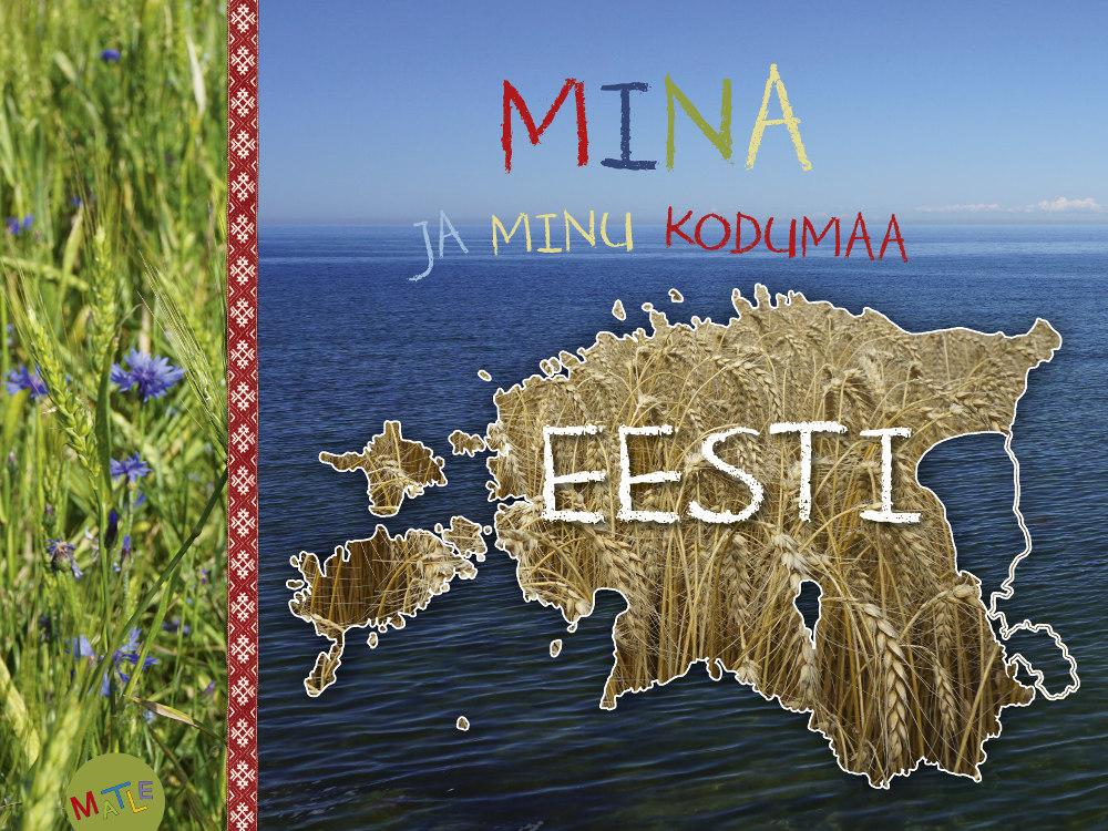 Mina ja minu kodumaa Eesti